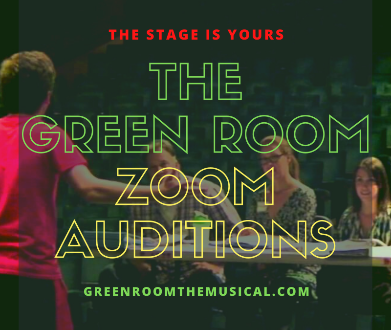 The Green Room Zoom auditions